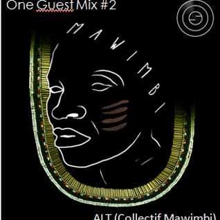One Guest Mix #2 // ALT (Collectif Mawimbi)