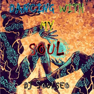 Dancing With My Soul