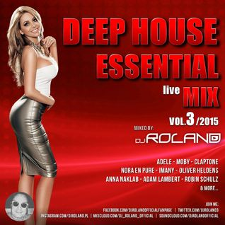 DEEP HOUSE ESSENTIAL MIX vol.3 2015 mixed by DJ ROLAND