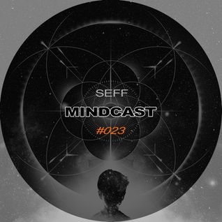 SEFF - Mindcast #023