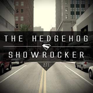 The Hedgehog - Showrocker 271 - 03.03.2016