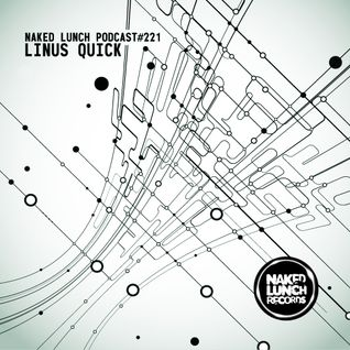 Naked Lunch PODCAST #221 - LINUS QUICK