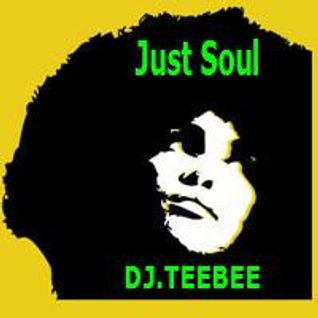 JUST SOUL 16TH OCTOBER 2014 BY DJ.TEEBEE