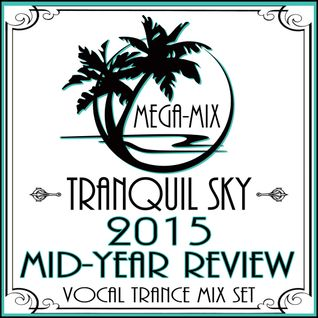 ★ Sky Trance ★ 2015 Mid-Year Review Mega-Mix
