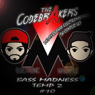 Bass Madness TP2 #10 - The Codebrakers Live @ElectronicMadnessFM (MEF Dj's Contest Set)