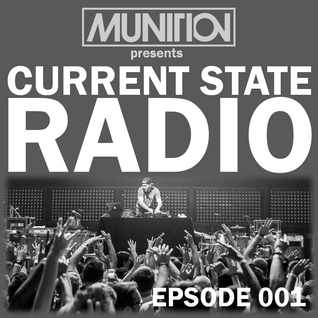 Current State Radio 001 with DJ Munition