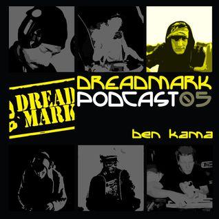 Dreadmark Podcast 05 - Ben Kama
