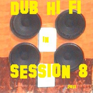 Dub Hi Fi In Session 8