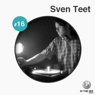 """"""" in the mix """" with Sven Teet"""