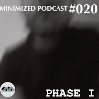 MinimizedPodcast #020 - Phase I