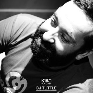 K1971 Podcast - DJ Tuttle