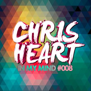Chris Heart - In My Mind #008