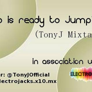 TonyJ - Who is ready to jump?! Mixtape