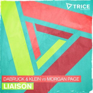 Dabruck & Klein vs. Morgan Page - Liaison (Original Mix)[Trice Recordings]