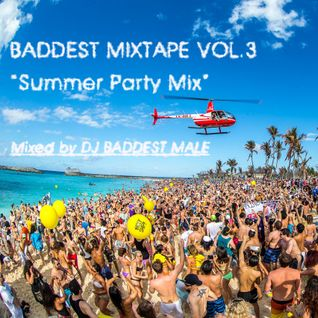 Summer Party -BADDEST MIXTAPE VOL.3- (2013)