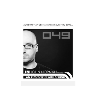 John Norman Music AOWS049 - An Obsession With Sound - DJ 3000 Guest Mix