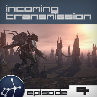 Incoming Transmission Podcast Episode 4