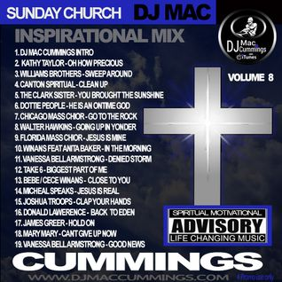 DJ MAC CUMMINGS SUNDAY INSPIRATIONAL CHURCH MIX VOLUME 8