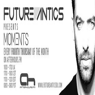Future Antics – Moments EP. 003 (August 2015)