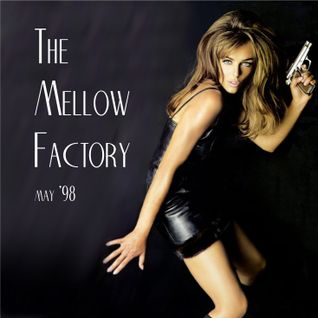 The Mellow Factory - May 98