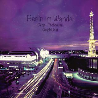 Berlin im Wandel - Deep - Techhouse by Simplebeat