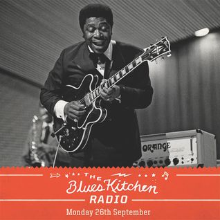 THE BLUES KITCHEN RADIO: 26 SEPTEMBER 2016