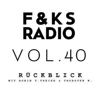 F&KS Radio Vol. 40 // ROBIN T. TREIER & THORSTEN W.