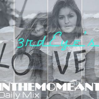 LOVEINTHEMOMEANT - 002 Mixed Daily by 3rdEye - 5.19.13 (FREE DOWNLOAD)