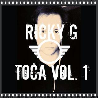 Ricky G - Toca Vol. 1