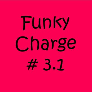 Funky Charge #3.1