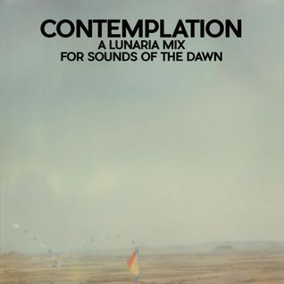 Contemplation - A Lunaria Mix for Sounds of the Dawn