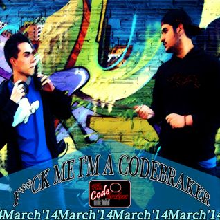 EPISODE 008 *F*ck Me I'm A Codebraker* @The Codebrakers [March'14]