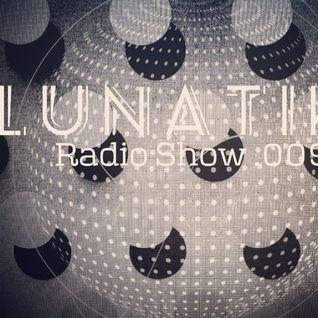 E SEVEN - Lunatiki Radio Show .009 (6.12.14)