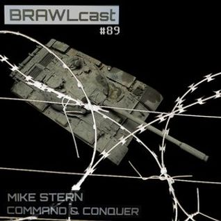 BRAWLcasr#089 - Mike Stern - Command @ Conquer