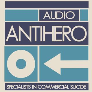 "Audio Antihero's ""Never Say DIY! Radio"" Vol.11"