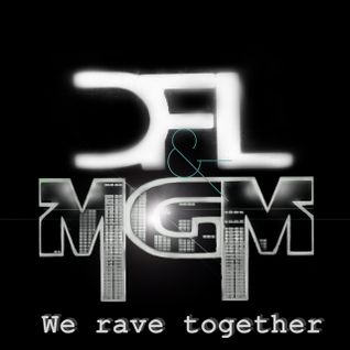 We Rave Together 015 ( Cagepunk Guest Mix ) - DFL & MGM