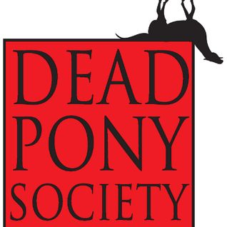 Dead Pony Society Show 3 - Shoreditch Radio