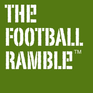 The Football Ramble - 'Flattered and Embarrassed'