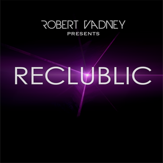Robert Vadney presents RECLUBLIC 034