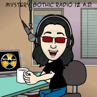 Mystery Gothic Radio 12 A.D. August 8th 2015 New Releases and Artistsubmissions