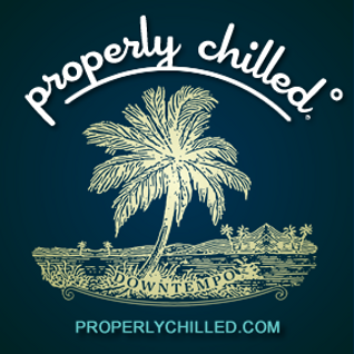 Properlychilled.com Podcast #32
