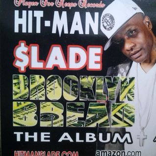 "Hit-Man Slade ""Cant Stop Me""."