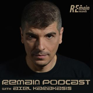 Remain Podcast 14 mixed by Axel Karakasis