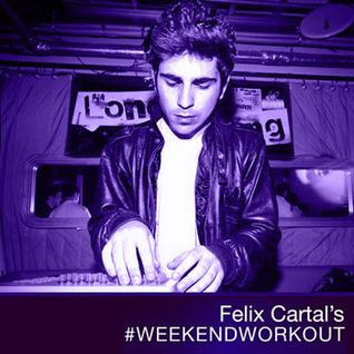Felix Cartal's Weekend Workout: Episode 131 (DallasK Takeover)