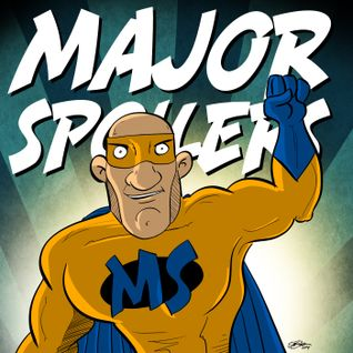 Major Spoilers Podcast #413: May I License Your Multiverse?