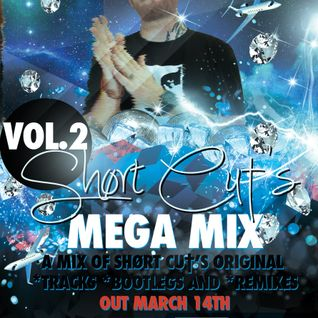 Shørt Cu†'s Mega Mix Vol.2  March 2013