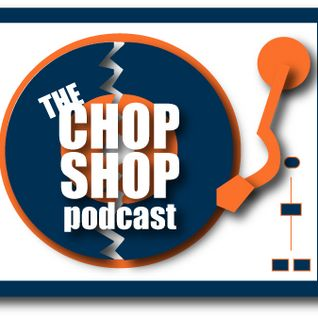 Jus Me presents The Chop Shop Podcast Vol.2