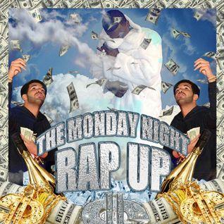 The Monday Night Rap Up 22AUG 2016