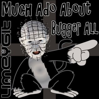 Much Ado About Bugger All - July 18 2016 - Insane Killing Saints