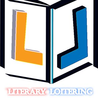 Literary Loitering - 26th March 2014